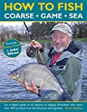 img - for How to Fish: Coarse, Game and Sea: An In-Depth Guide To All Aspects Of Angling, Illustrated With More Than 450 Practical And Identification Photographs book / textbook / text book