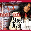 Street Divas (       UNABRIDGED) by De'nesha Diamond Narrated by Simi Howe, Shari Peele, Patricia Floyd, Karen Pittman, Kim Brockington, Jennifer Kidwell, Cara Patterson
