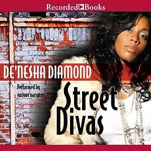 Street Divas | [De'nesha Diamond]