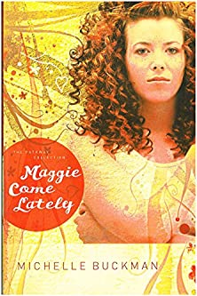 Maggie Come Lately, A Novel