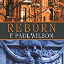Reborn Audiobook by F. Paul Wilson Narrated by Kurt Elftmann