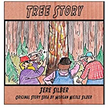 Tree Story Audiobook by Jere Silber, Morgan Nicole Silber Narrated by Lesa Cassell