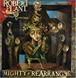 Mighty Rearranger by PLANT,ROBERT (2007)