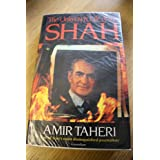 The Unknown Life of the Shahby Amir Taheri