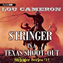 Stringer in a Texas Shoot-Out: Stringer, Book 15 Audiobook by Lou Cameron Narrated by Barry Press