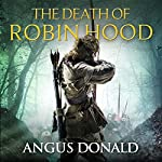 The Death of Robin Hood | Angus Donald