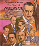 img - for The Story of Watergate (Cornerstones of Freedom) book / textbook / text book