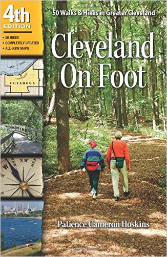Cleveland On Foot 4th Edition: 50 Walks and Hikes in Greater Cleveland