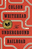 The Underground Railroad (National Book Award Winner) (Oprahs Book Club): A Novel