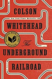 The Underground Railroad (National Book Award Winner) (Oprah's Book Club): A Novel