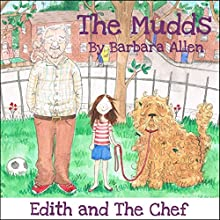 Edith and the Chef: The Mudds (       UNABRIDGED) by Barbara Allen Narrated by Bernard Cribbins, Mark Benton, Ulani Seaman, Wayne Forester, Jill Shilling