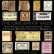 The Origins of Value: The Financial Innovations That Created Modern Capital Markets | [William N. Goetzmann (editor), K. Geert Rouwenhorst (editor)]
