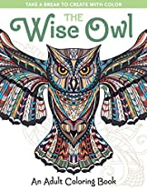 The Wise Owl: An Adult Coloring Book (Take a Break to Create with Color)