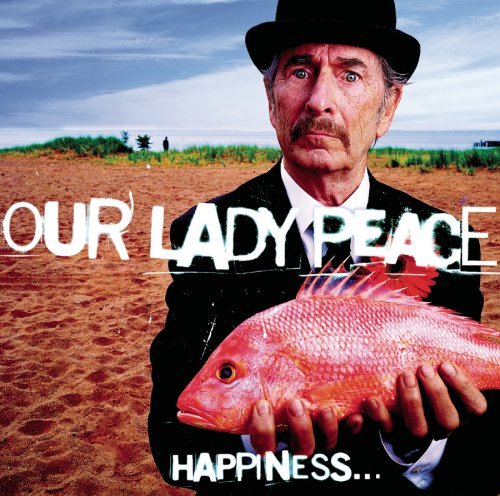 Our Lady Peace - Happiness… Is Not a Fish That You Can Catch - Zortam Music