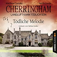 Tödliche Melodie (Cherringham - Landluft kann tödlich sein 22) Hörbuch von Matthew Costello, Neil Richards Gesprochen von: Sabina Godec