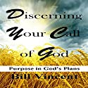 Discerning Your Call of God (       UNABRIDGED) by Bill Vincent Narrated by Jeff Raynor