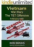 Vietnam War Diary February 1968: The TET Offensive (Vietnam War Diaries)