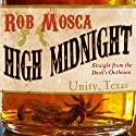 High Midnight Audiobook by Rob Mosca Narrated by Bernard Setaro Clark