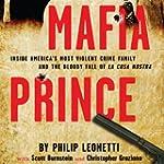 Mafia Prince: Inside America's Most V...
