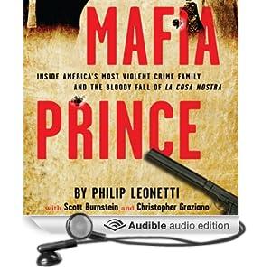 Mafia Prince: Inside America's Most Violent Crime Family and the Bloody Fall of La Cosa Nostra (Unabridged)