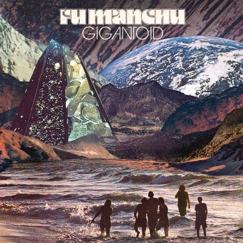 Gigantoid by Fu Manchu (2014-06-03)