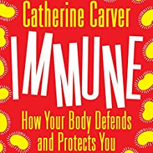 Immune Audiobook by Catherine Carver Narrated by To Be Announced
