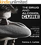 The drug and alcohol cure: How to ove...