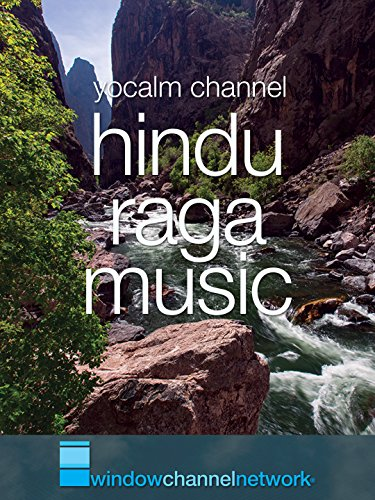 Hindu Raga Music with Tabla, Horn and Sitar: Indian ragas for meditations, yoga and enjoyment, with Nature Videos