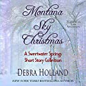 Montana Sky Christmas: A Sweetwater Springs Short Story Collection Audiobook by Debra Holland Narrated by Lara Asmundson