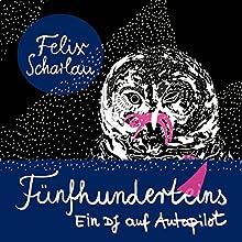 Fünfhunderteins: Ein DJ auf Autopilot Hörspiel von Felix Scharlau Gesprochen von: Felix Scharlau, Linus Volkmann, Aydo Abay