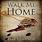 Walk Me Home | Lisa Kovanda