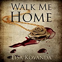 Walk Me Home (       UNABRIDGED) by Lisa Kovanda Narrated by Russell Stamets