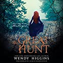 The Great Hunt Audiobook by Wendy Higgins Narrated by Saskia Maarleveld
