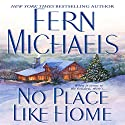 No Place Like Home Audiobook by Fern Michaels Narrated by Mary Elaine Monti
