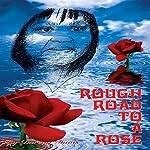 Rough Road to a Rose | Dorean Davis