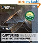 Capturing The Moment - Das Herz der F...
