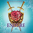 Endure: A Defy Novel Audiobook by Sara B. Larson Narrated by Rebecca Mozo, Steve West, Nancy Wu