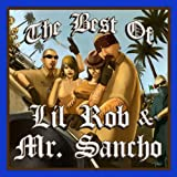 Best of Lil Rob & Mr. Sancho Super Mega Mix