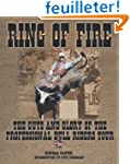 Ring of Fire: The Guts and Glory of t...