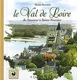 echange, troc Michel Duvoisin - Le Val de Loire : De Saumur à Saint-Nazaire
