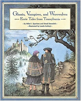 Ghosts Vampires And Werewolves : Eerie Tales from Transylvania
