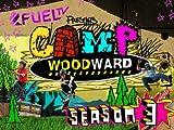 FUEL TV Presents Camp Woodward Season 3