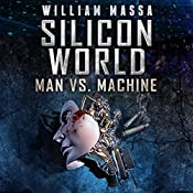 Silicon World: Man vs. Machine: 3 Book Bundle | William Massa