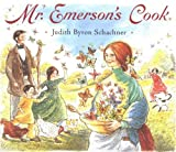 By Judith Byron Schachner Mr. Emersons Cook (1st First Edition) [Paperback]