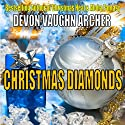 Christmas Diamonds (       UNABRIDGED) by Devon Vaughn Archer Narrated by Denise van Venrooy