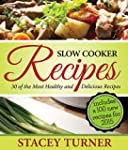 Slow Cooker Recipes: 30 Of The Most H...