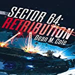 Retribution: Sector 64, Book Two | Dean M. Cole
