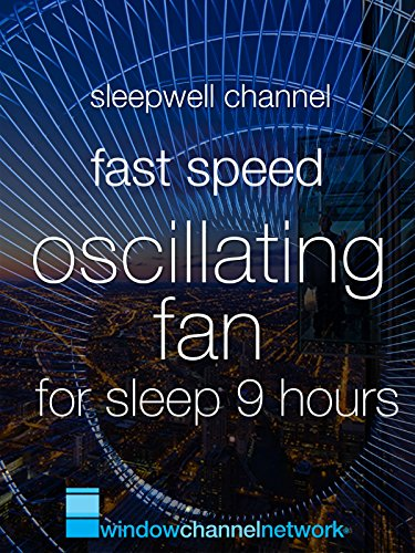 Fast Speed Oscillating Fan sleep 9 hours