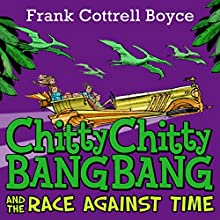 Chitty Chitty Bang Bang and the Race Against Time Audiobook by Frank Cottrell-Boyce Narrated by David Tennant