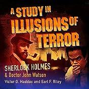 Sherlock Holmes and Dr. John Watson: A Study in Illusions of Terror   [Earl Riley, Victor Haddox]